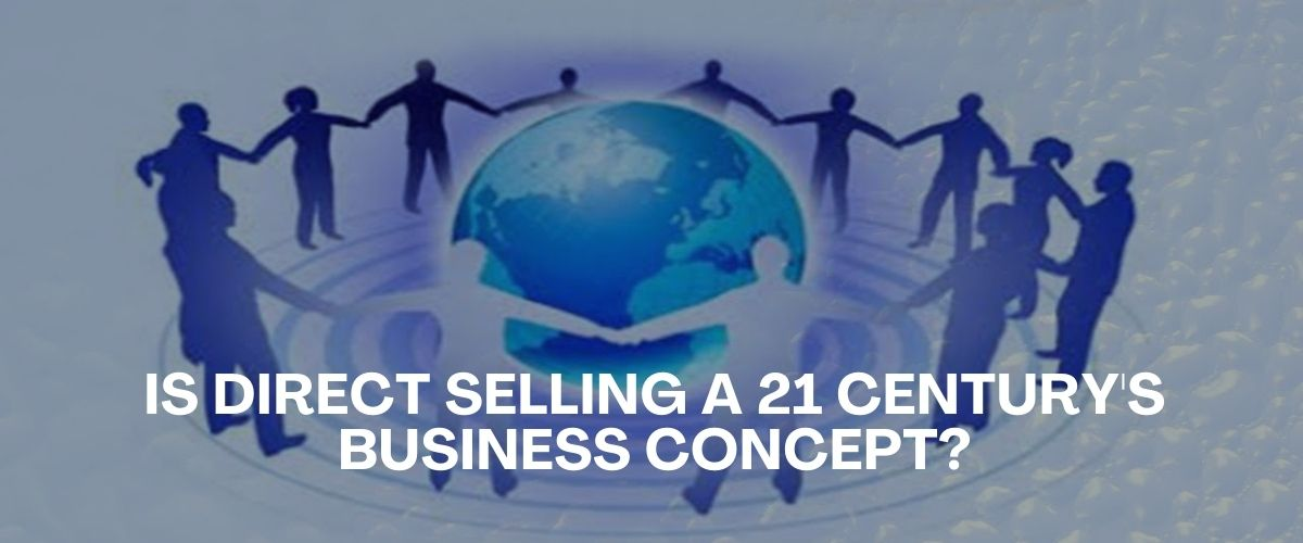 is-direct-selling-a-21century's-business-concept
