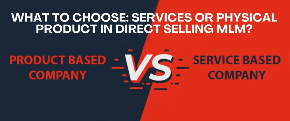 what-to-choose-services-or-physical-product-in-direct-selling-mlm.jpg